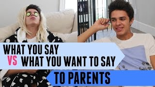 What You Say VS What You Want to Say to Parents | Brent Rivera