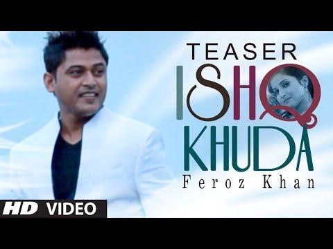 ISHQ KHUDA SONG TEASER FEROZ KHAN | SAJNA | NEW PUNJABI SONGS 2014