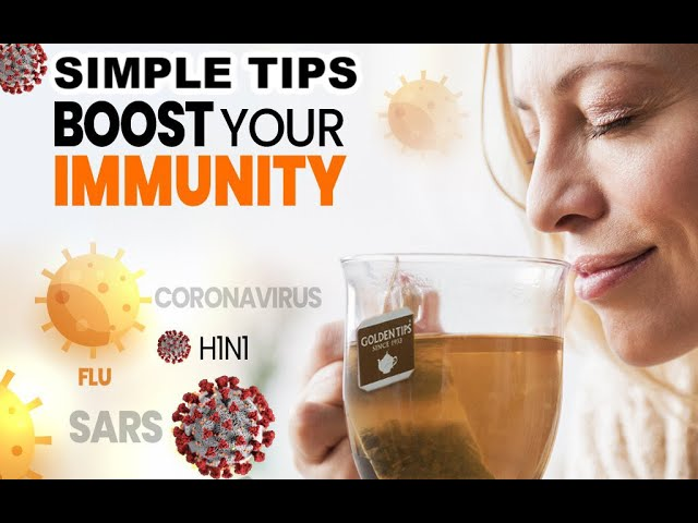 BOOST YOUR IMMUNE SYSTEM - SIMPLE TIPS