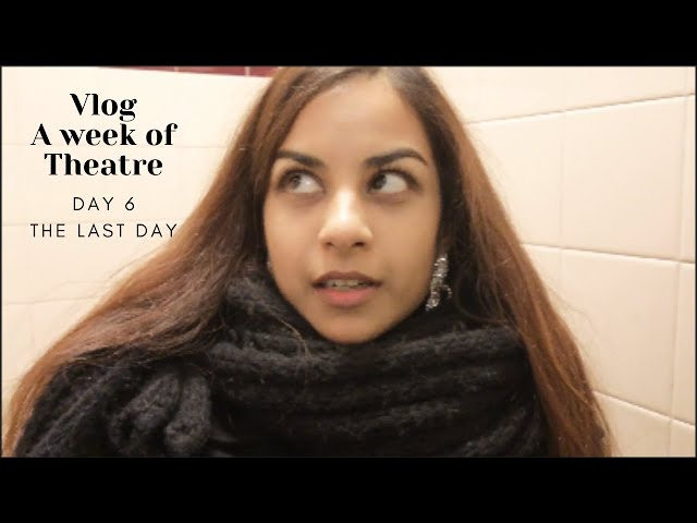 THEATRE IS ANYTHING BUT GLAMOROUS - A WEEK OF THEATRE VLOG DAY 6 THE LAST DAY