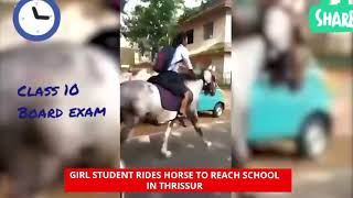 Girl student ride horse to reach school 10 board exam in thrissur
