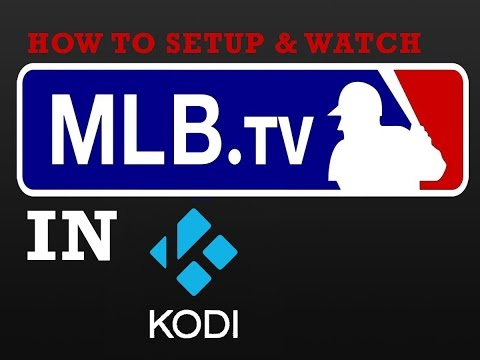 MLB.TV in Kodi, Learn How To Install and Watch the Best HD Baseball in Kodi