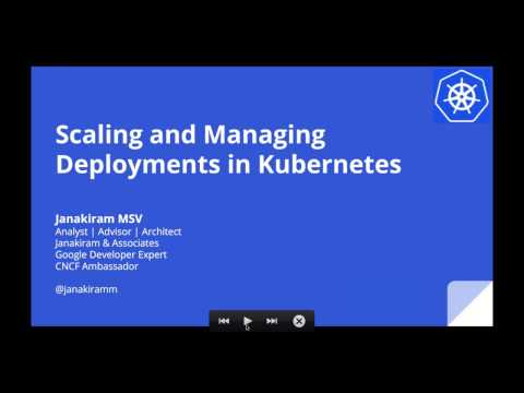 Kubernetes Webinar Series - Scaling and Managing Deployments