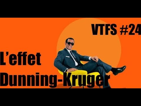 L'effet Dunning-Kruger VTFS#24
