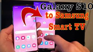 galaxy S10/S10/S10E: How to Screen Mirror to Samsung Smart TV