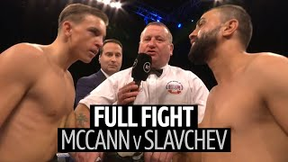 Dennis McCann vs Stefan Slavchev full fight | Big second round stoppage!