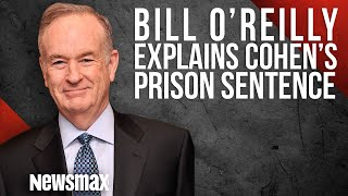 Bill O'Reilly Explains Cohen's Prison Sentence