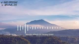 Rayola - Rindu di Ujuang Sanjo