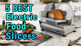 5 Best Electric Food Slicers 2019