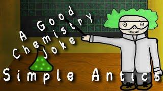 Simple Antics- Chemistry Jokes