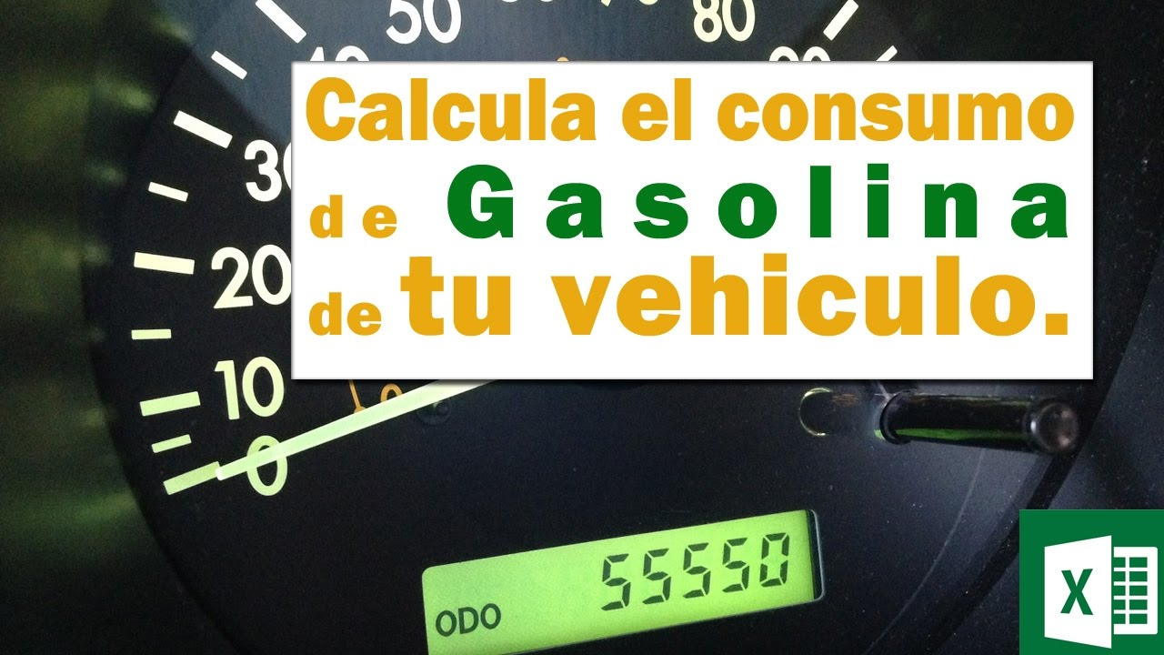 Calcular el consumo de gasolina de tu vehículo usando Excel. - YouTube