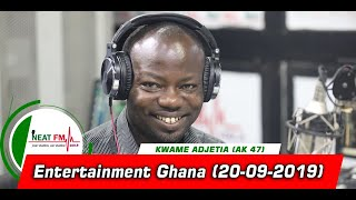 Entertainment Ghana with Kwame Adjetia on Neat FM 100.9 (20/09/2019)