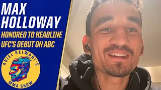 Max Holloway is honored to be in first UFC on ABC main event | Ariel Helwani's MMA Show | ESPN MMA