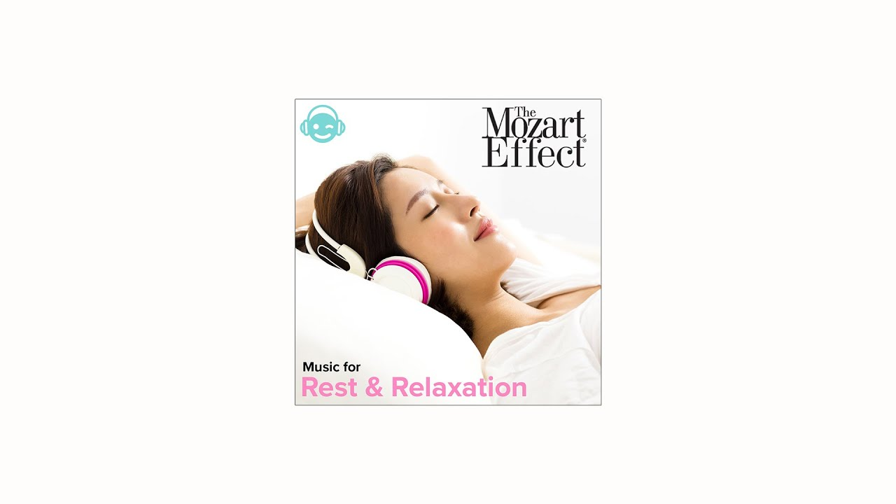 The Mozart Effect Music For Rest And Relaxation Youtube