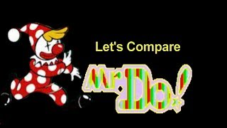 Let's Compare ( Mr. Do! )