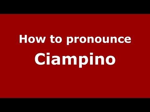 How to pronounce Ciampino (Italian/Italy) - PronounceNames.com
