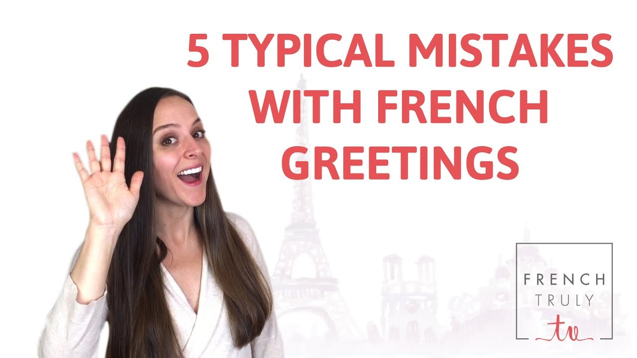 Typical Mistakes French Greetings Youtube