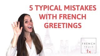 Typical Mistakes French Greetings