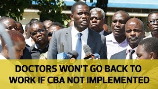 Doctors won't go back to work if CBA not implemented - KMPDU