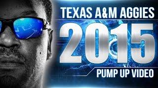 2015 Texas A&M Football Pump Up Video ᴴᴰ