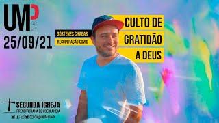 Culto de Gratidão - 25/09/2021 - 19h30 - Sóstenes Chagas - Recuperação do COVID