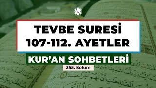 Kur'an Sohbetleri | TEVBE SURESİ 107-112. AYETLER