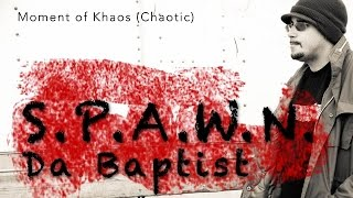 Kay-Ă-Tick Moment of Khaos (Chaotic) S.P.A.W.N. Da Baptist (Interview) Video