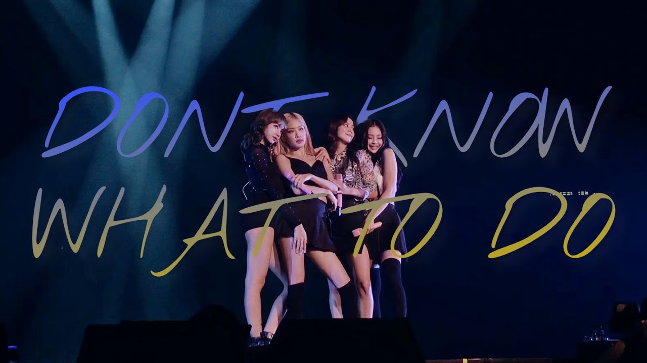 [4K] 190921 BLACKPINK DON'T KNOW WHAT TO DO