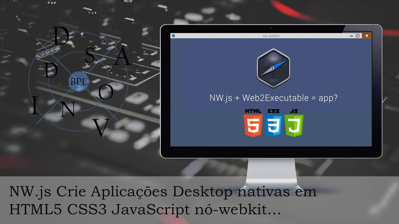 NW js Crie Aplicativos Desktop em HTML5 CSS3 JavaScript node-webkit