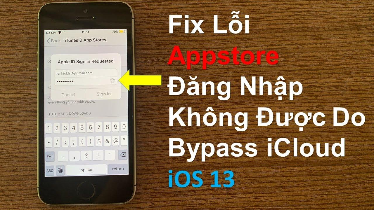 Fix Lỗi Appstore Đăng Nhập Không Được Do Bypass iCloud