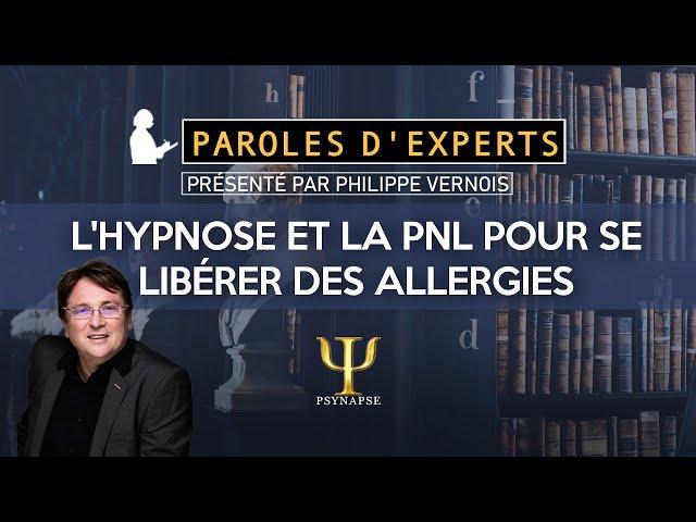 Se libérer des allergies avec l'hypnose et la PNL - Paroles d'Experts