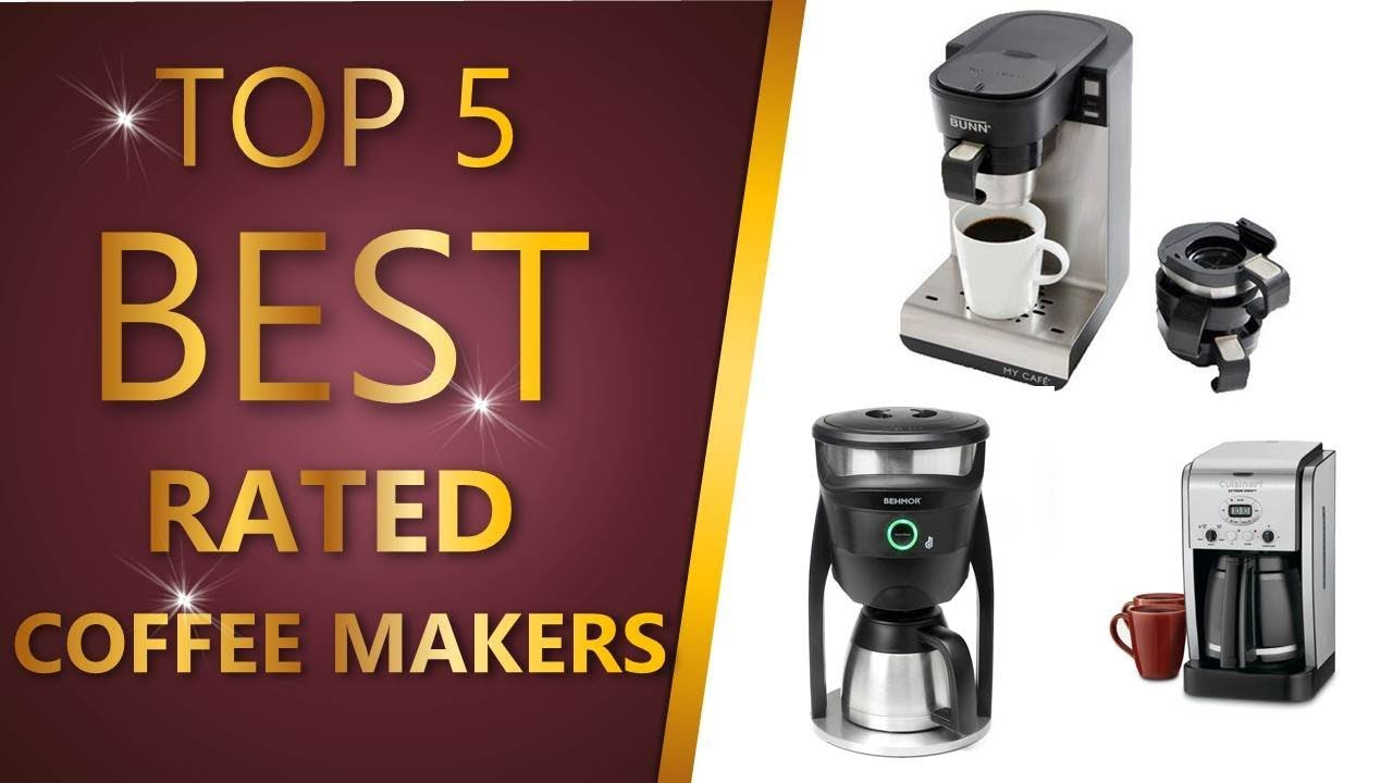 Best Rated Coffee Makers Youtube