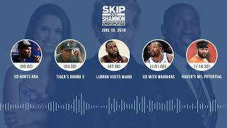 UNDISPUTED Audio Podcast (6.15.18) with Skip Bayless, Shannon Sharpe, Joy Taylor | UNDISPUTED