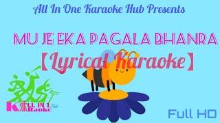 Mu Je Eka Pagala Bhanra Lyrical Karaoke || Allin1karaoke Hub || pbinayaka4u