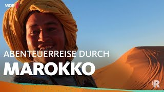 Abenteuerreise durch Marokko | WDR Reisen