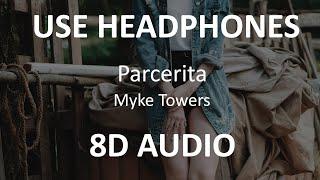 Myke Towers - Parcerita ( 8D Audio ) 🎧