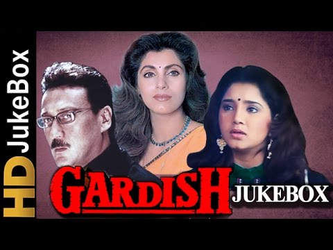 Gardish (1993) Songs | Full Video Songs Jukebox | Jackie Shroff, Dimple Kapadia
