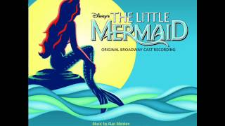 The Little Mermaid on Broadway OST - 09 - Part of Your World (Reprise)