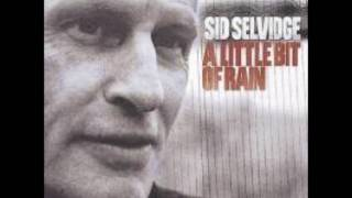 Sid Selvidge  - Little Bit of Rain