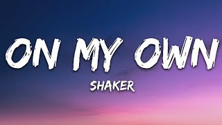 Shaker - On My Own (Lyrics) [7clouds Release]