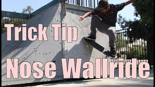 How To Nose Wallride!