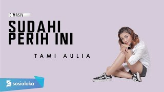 TAMI AULIA - SUDAHI PERIH INI (OFFICIAL MUSIC VIDEO)