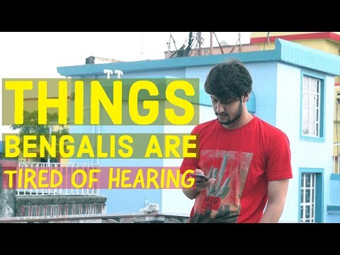Things Bengalis Are Tired Of Hearing | Being Bong | New Bangla Funny Video 2018