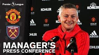 Manager's Press Conference | Manchester United v West Ham United | Ole Gunnar Solskjaer