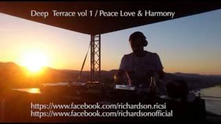 Richardson - Deep  Terrace vol 1  / Peace Love & Harmony
