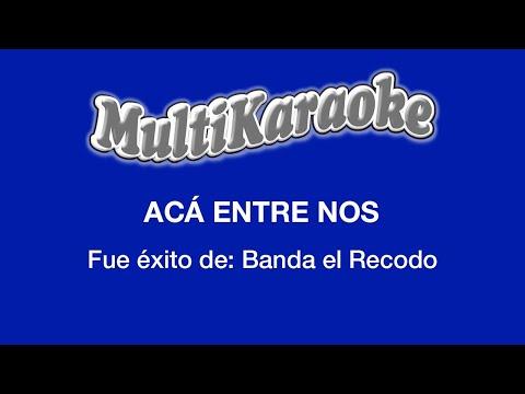 Multi karaoke aca entre nos exito de la banda el recodo solo