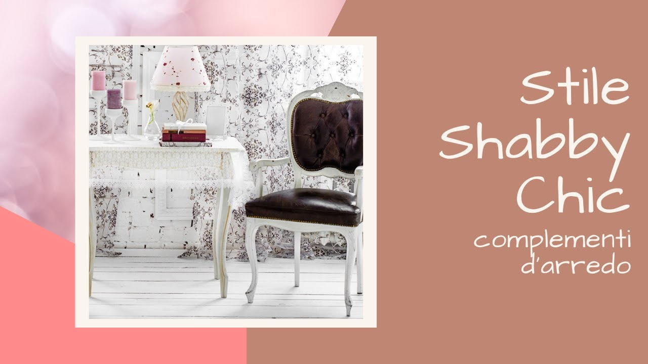 Complementi darredo in stile Shabby Chic - YouTube
