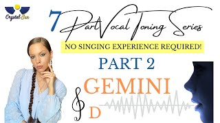 7 Part Vocal Toning Series | PART 2 | GEMINI