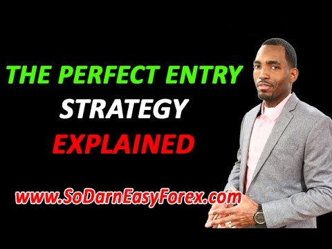 The Perfect Entry Strategy™ Explained - So Darn Easy Forex
