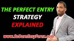 The Perfect Entry Strategy Explained - So Darn Easy Forex